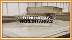 renuncias hereditarias